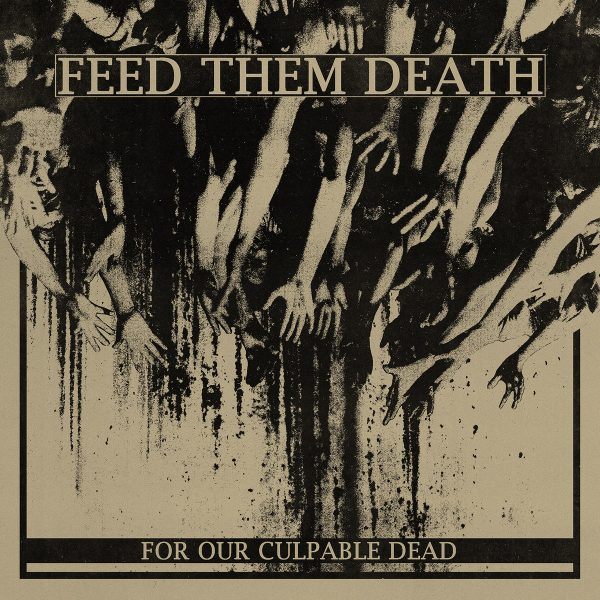 feed-the-death-for-our-culpable-dead-artwork